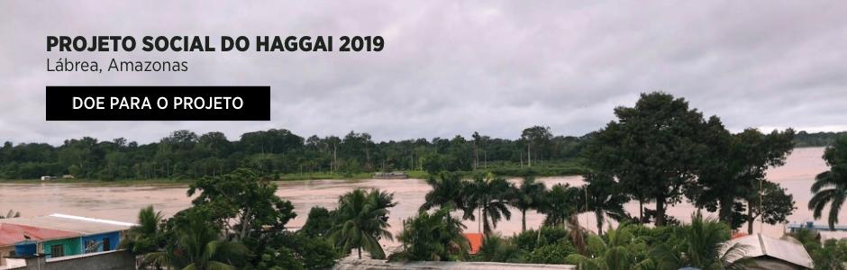 Ajude o Projeto Social do Haggai 2019 em Lábrea, Amazonas