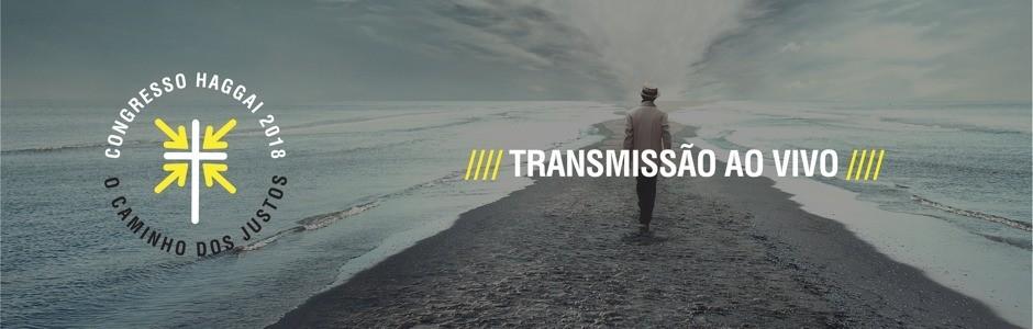 Transmissão Ao Vivo do Congresso Haggai 2018 em Águas de Lindóia, SP - 22 a 24 de Junho