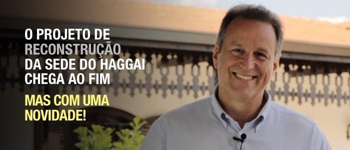 #Reconstruamos - O projeto de reconstrução da sede do Haggai chega ao fim, mas com uma novidade!