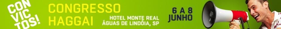 Congresso Haggai 2014 em Águas de Lindóia, SP - 6 a 8 de Junho