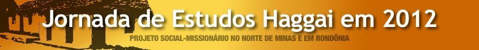 Jornada de Estudos Haggai 2012 no Norte de Minas e em Rondônia.