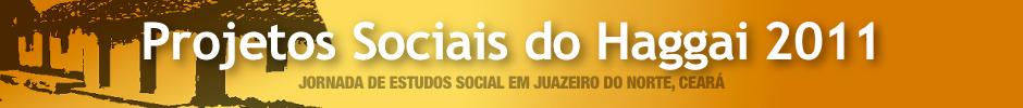 Projetos Sociais do Haggai 2011 no Cariri, Juazeiro do Norte, Ceará