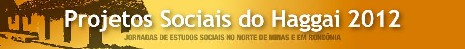 Projetos Sociais do Haggai 2012 no Norte de Minas e em Rondônia.
