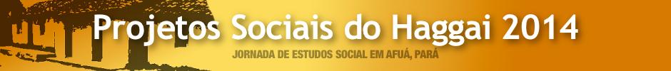 Projetos Sociais do Haggai 2014 no Afuá