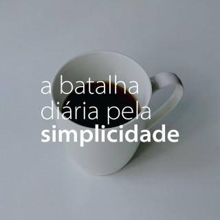 28 Ago 2021 · A Batalha Diária pela Simplicidade [Virtual]