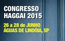 Congresso Haggai 2015 em Águas de Lindóia - 26 a 28 de Junho