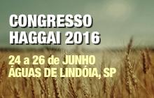 Congresso Haggai 2016 em Águas de Lindóia - 24 a 26 de Junho