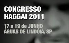 Congresso Haggai 2011 - 17 a 19 Junho em Águas de Lindóia, SP