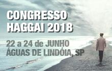 Congresso Haggai 2018 em Águas de Lindóia - 22 a 24 de Junho