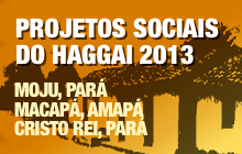 Projetos Sociais do Haggai 2013